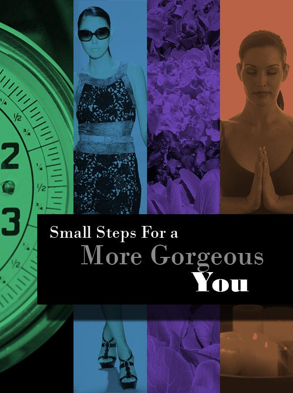 Small Steps For a More Gorgeous YOU post image