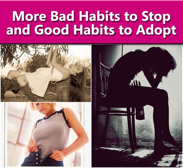 More Bad Habits To Stop And Good Habits to Adopt post image