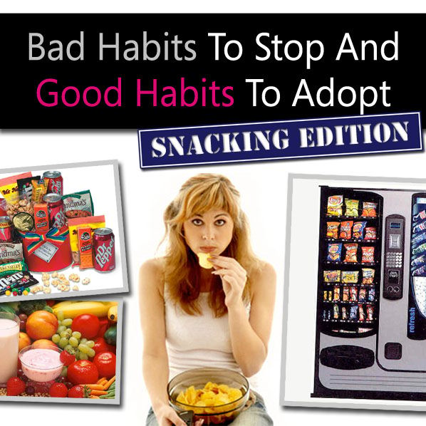 Bad Habits to Stop and Good Habits to Adopt: Snacking Edition post image