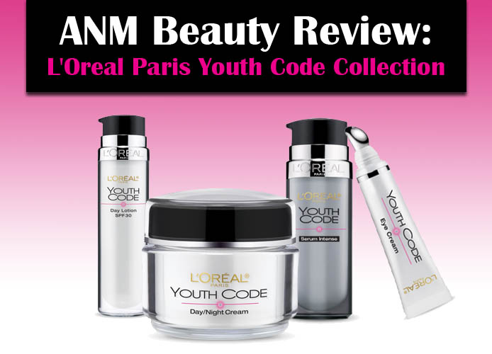 ANM Beauty Review: L'Oreal Paris Youth Code Collection post image