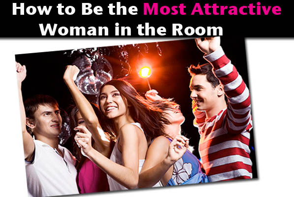 How to Be the Most Attractive Woman In the Room post image