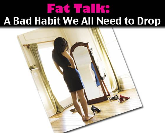 Fat Talk: A Bad Habit We All Need to Drop post image