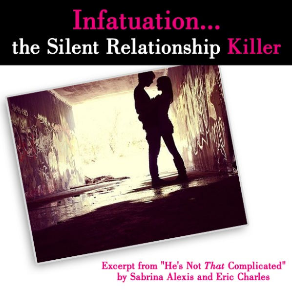 """Infatuation…The Silent Relationship Killer (Excerpt from """"He's Not That Complicated"""") post image"""