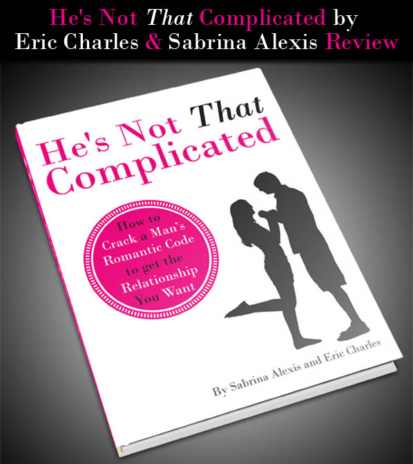 """""""He's Not That Complicated"""" By Sabrina Alexis and Eric Charles Review post image"""