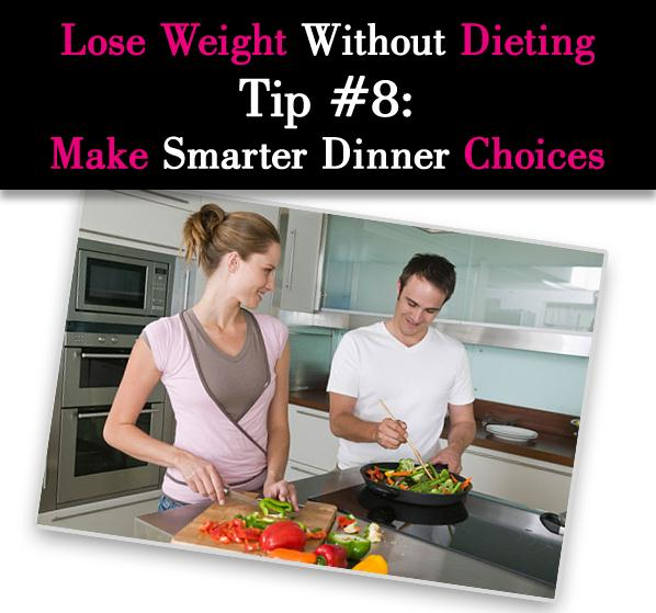 Lose Weight Without Dieting Tip #8: Make Smarter Dinner Choices post image