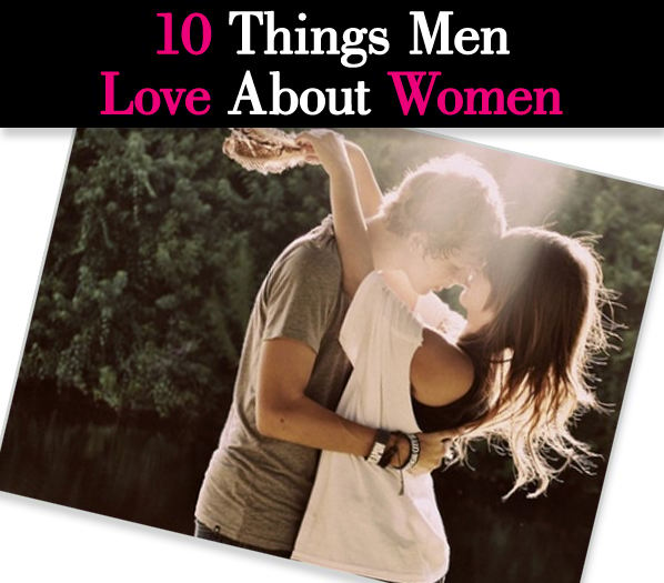 10 Things Men Love Most About Women post image