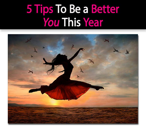 5 Tips To Be a Better You This Year post image