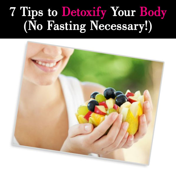 7 Tips to Detox Your Body (No Fasting Necessary!) post image