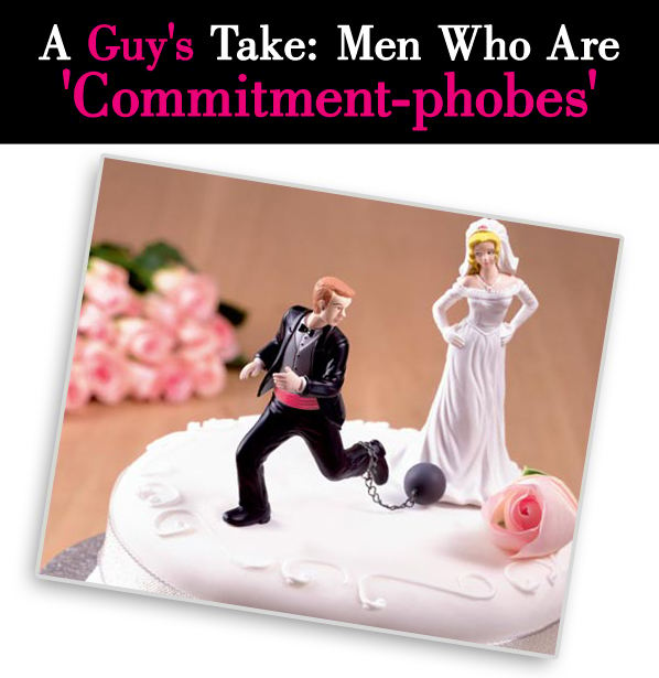 """A Guy's Take: Men Who Are """"Commitment-phobes"""" post image"""