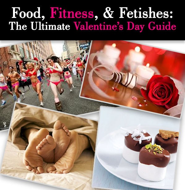 Food, Fitness, & Fetishes: The Ultimate Valentine's Day Guide post image