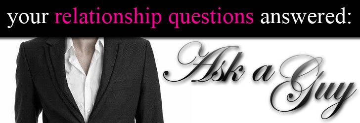 Ask a Guy: When a Guy Loves You… post image
