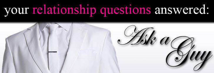Ask a Guy: Is He The One? post image