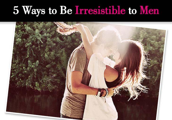 5 Ways to Be Irresistible to Men post image