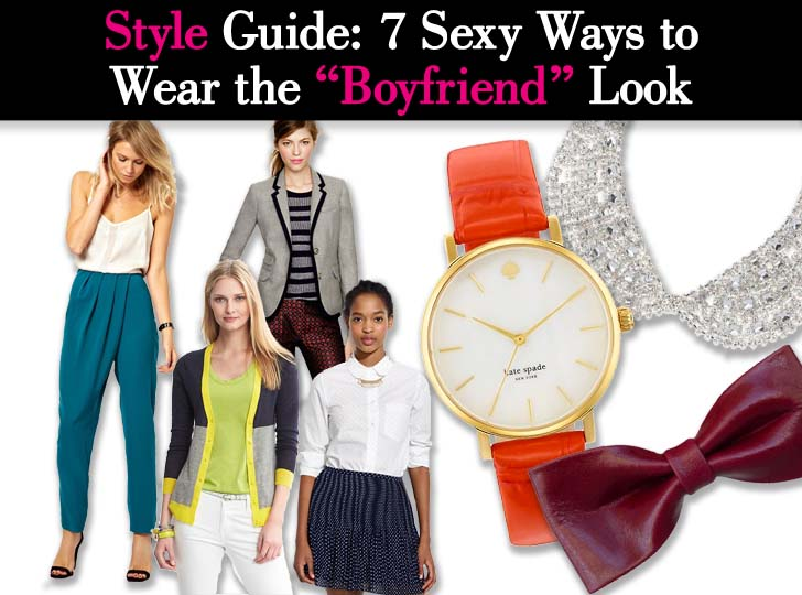 """Style Guide: 7 Sexy Ways to Wear the """"Boyfriend"""" Look post image"""