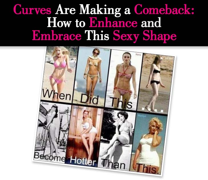 Curves Are Making a Comeback: How to Enhance and Embrace This Sexy Shape post image