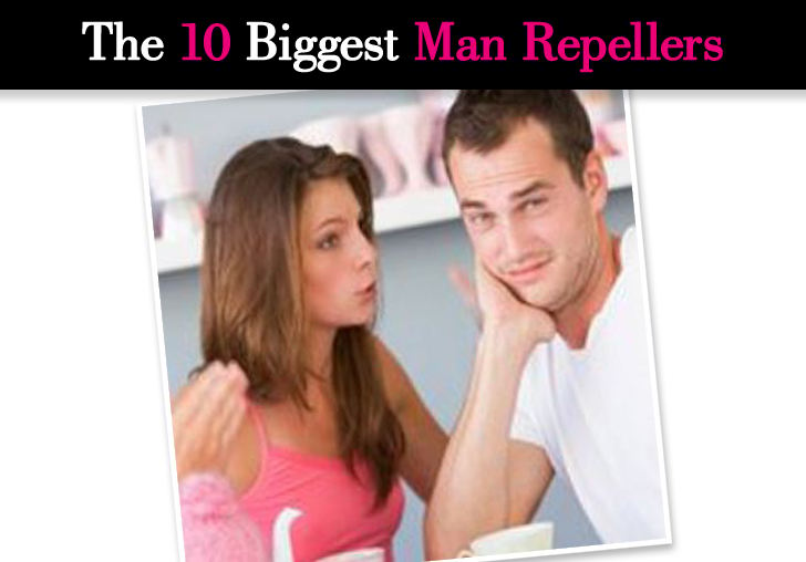 The 10 Biggest Man-Repellers post image