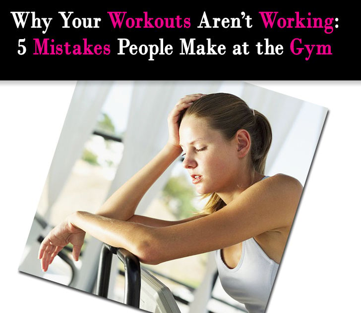 Why Your Workouts Aren't Working: 5 Mistakes People Make at the Gym post image