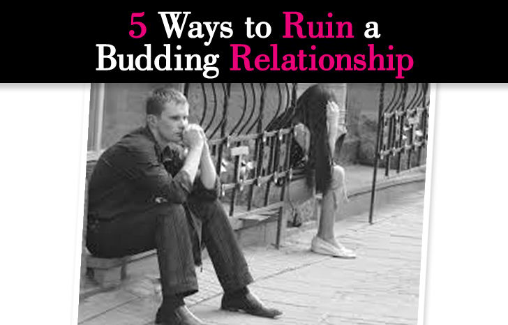 5 Ways to Ruin a Budding Relationship post image