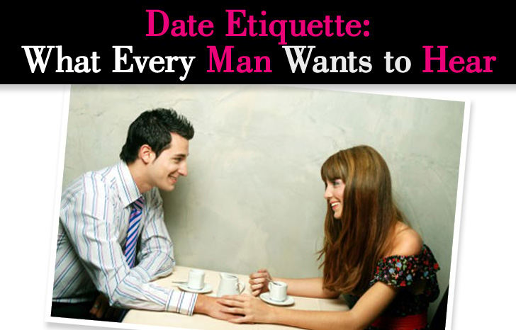 Date Etiquette: What Every Man Wants to Hear post image