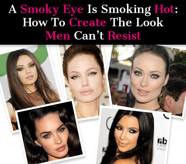 A Smoky Eye Is Smoking Hot: How To Create The Look Men Can't Resist post image