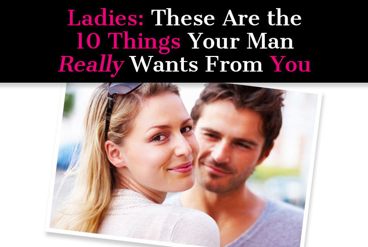 Ladies: These Are the 10 Things Your Man Really Wants From You post image