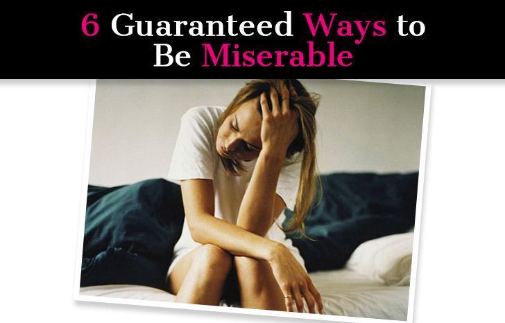 6 Guaranteed Ways to Be Miserable post image