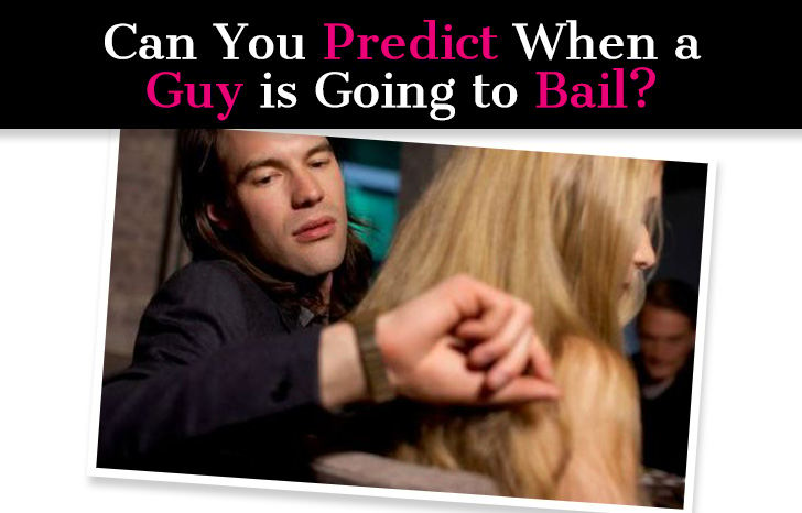 Can You Predict When a Guy is Going to Bail? post image