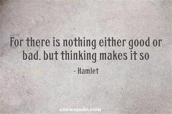 nothing-good-or-bad-thinking-makes-it-so-hamlet