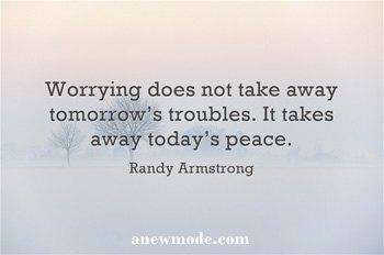 worryin-doesnt-take-tomorrows-sorrow-takes-todays-peace