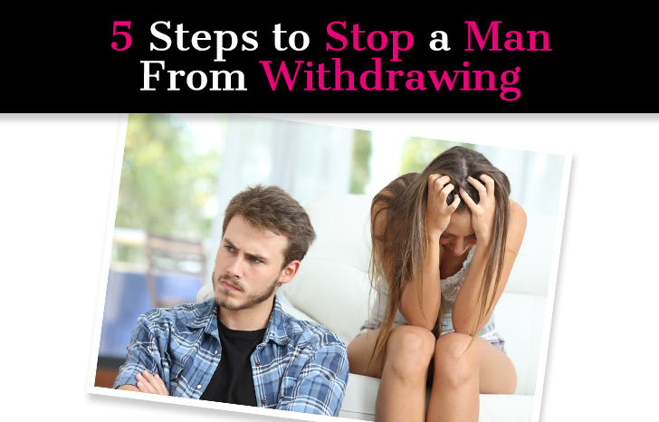 Why Men Pull Away: 5 Steps to Stop a Man From Withdrawing post image