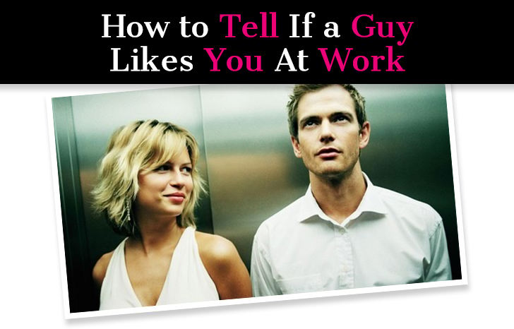 How to Tell If a Guy Likes You At Work: 17 Subtle Signs He's Into You post image