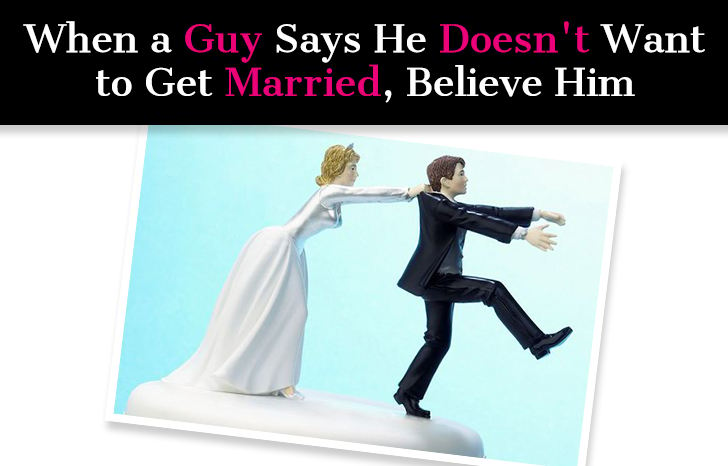 When a Guy Says He Never Wants to Get Married … post image