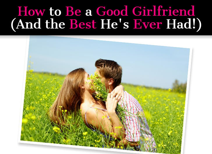 How to Be a Good Girlfriend (And the Best He's Ever Had!) post image