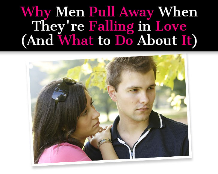 Why Men Pull Away When They're Falling In Love (And What to Do About It) post image