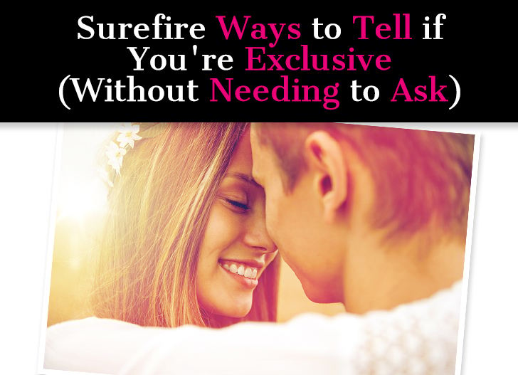 Surefire Ways To Tell If You're Exclusive (Without Needing To Ask) post image