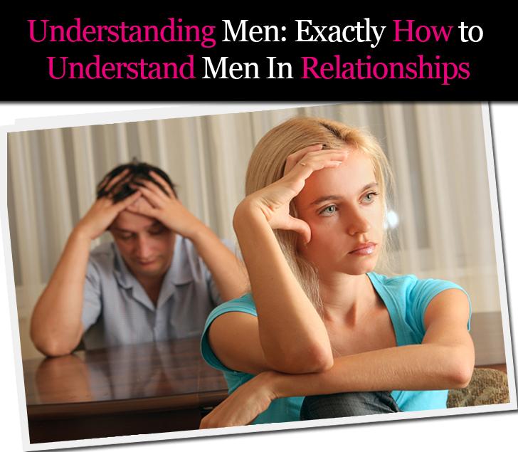 Understanding Men: Exactly How to Understand Men In Relationships post image
