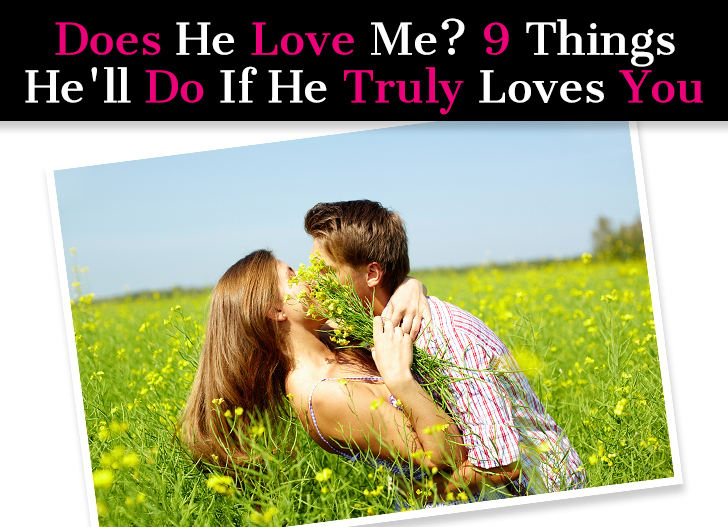 Does He Love Me? 9 Things He'll Do If He Truly Loves You (So You Know) post image