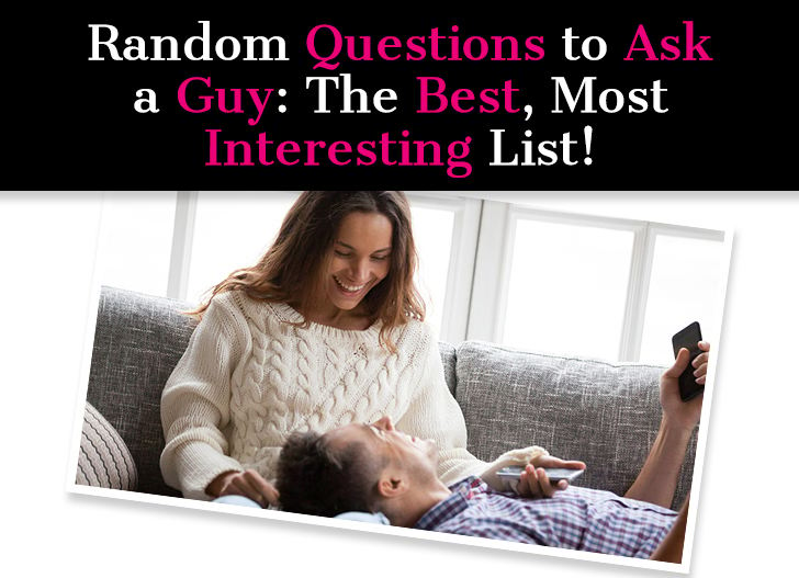 Good Random Questions To Ask a Guy: The Best, Most Interesting List! post image
