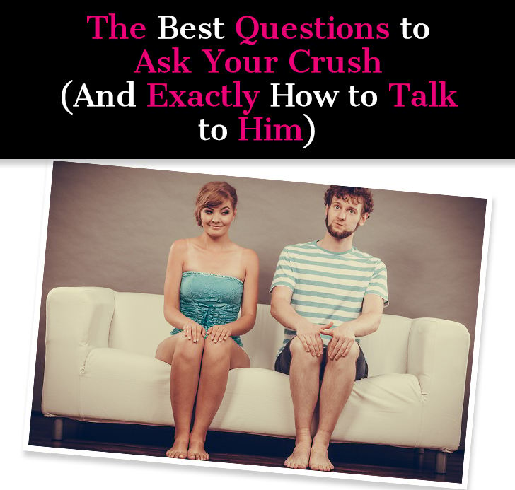 The Best Questions to Ask Your Crush (And Exactly How To Talk To Him) post image