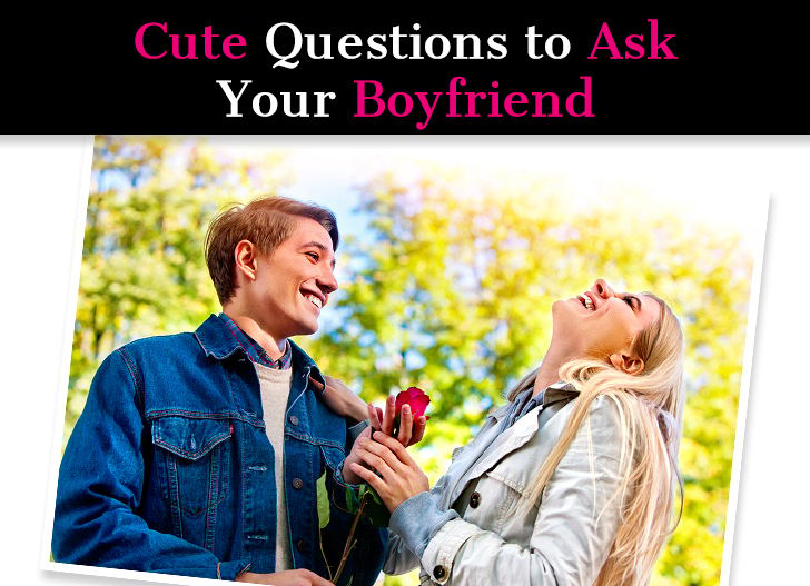 Do ask your you boyfriend what 225+ Truth