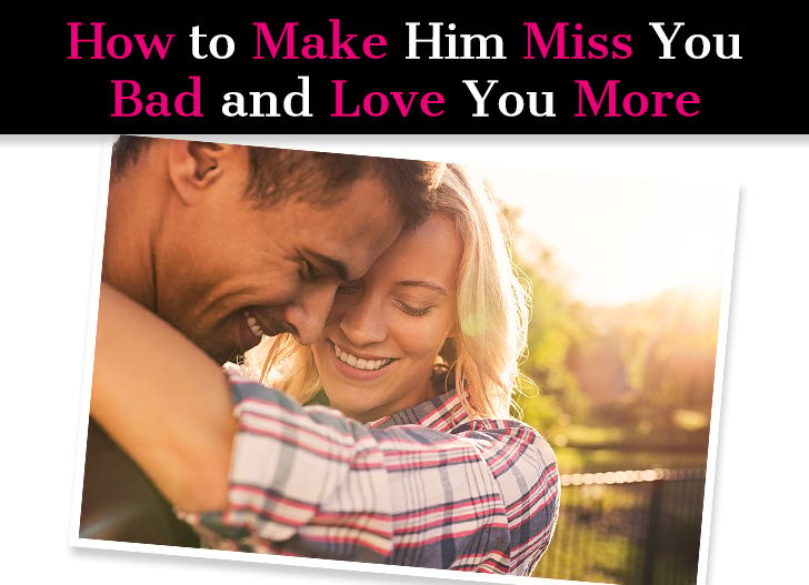 I Want Him to Miss Me: How to Make Him Miss You Bad And Love You More post image