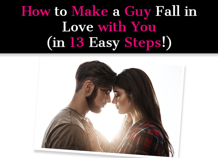 How To Make a Guy Fall in Love With You (In 13 Easy Steps!) post image