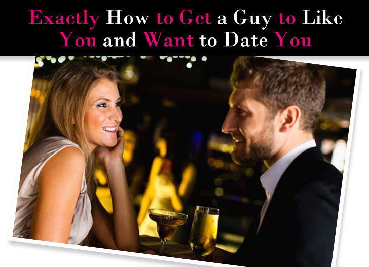 How to Get a Guy to Like You and Want to Date You post image