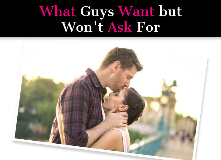 What Guys Want but Won't Ask For: (Things Guys Secretly Want You to Do) post image