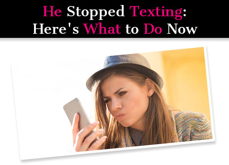 He Stopped Texting: Here's What to Do Now post image