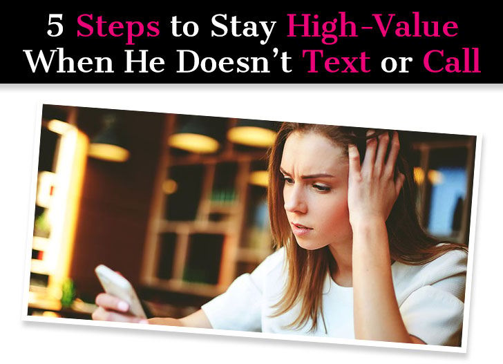 5 Steps to Stay High Value When He Doesn't Text or Call post image