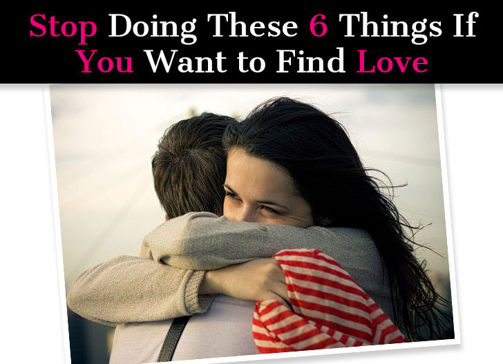 Stop Doing These 6 Things If You Want to Find Love post image